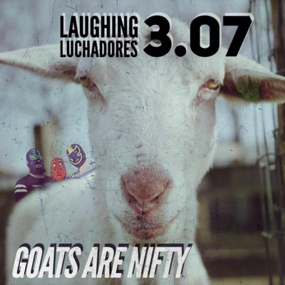 Cover art for 3.07 Goats Are Nifty