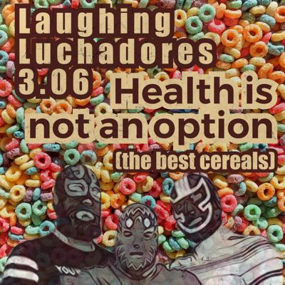 Cover art for 3.06 Health Is Not An Option (the best cereals)