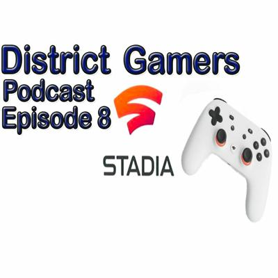 Cover art for District Gamers Podcast S1E8: Google Stadia Live Play