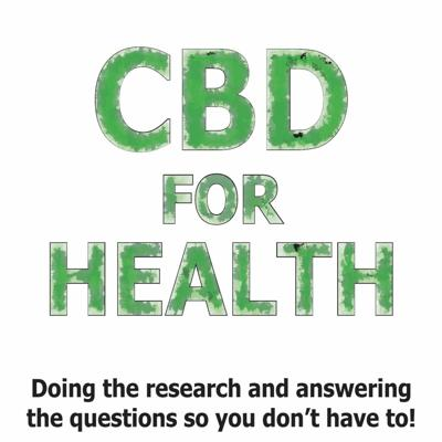 Cover art for CBD For Health Podcast Episode Three