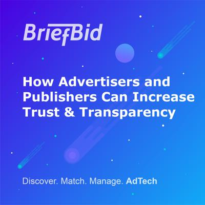 Cover art for How Advertisers And Publishers Can Increase AdTech Trust & Transparency
