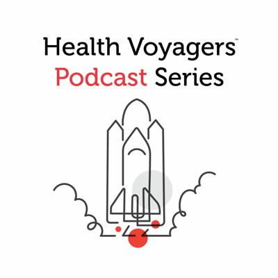 Health Voyagers Podcast Series
