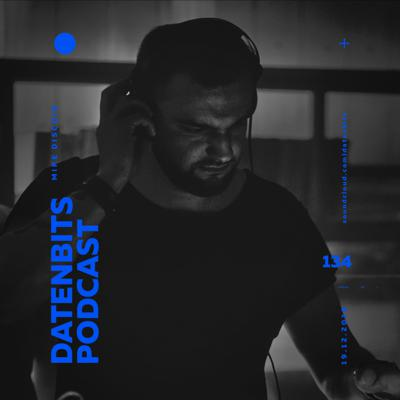 Datenbits Podcast 134 - Mike Discoid (19.12.19)