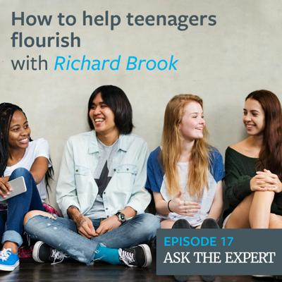 Cover art for Episode 17: How to help teenagers flourish – with Richard Brook