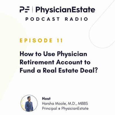 Cover art for How to Use Physician Retirement Account to Fund a Real Estate Deal?