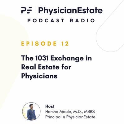 Cover art for The 1031 Exchange in Real Estate for Physicians