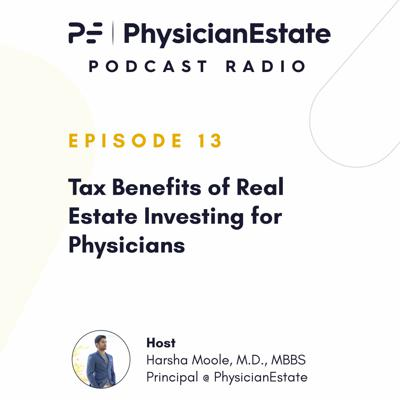 Cover art for Tax Benefits of Real Estate Investing for Physicians