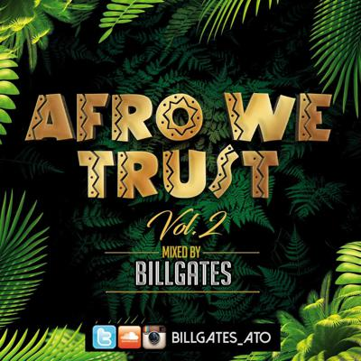 Cover art for Afro We Trust Vol 2 Mixed By Billgates