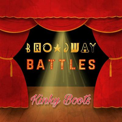 Cover art for Broadway Battles Episode 4: Kinky Boots