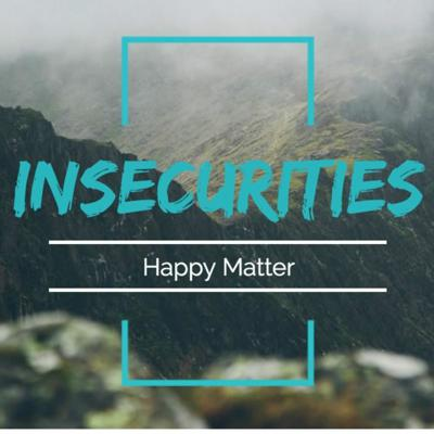 Cover art for Happy Matter Episode 3  I Have Insecurities