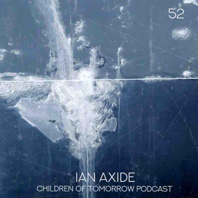 Cover art for Children Of Tomorrow's Podcast 52 - Ian Axide