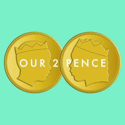 Our 2 Pence