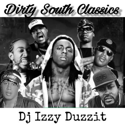 Cover art for Dirty South Classics - Dj Izzy Duzzit
