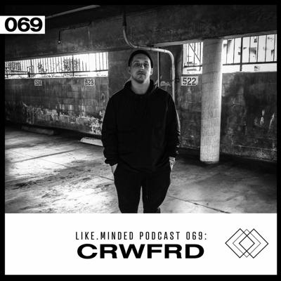 Cover art for Like.Minded Podcast 069 : CRWFRD