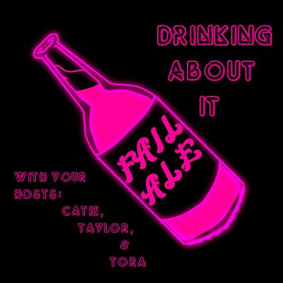 Cover art for Drinking About It Episode 1:  Sexuality and Coming Out