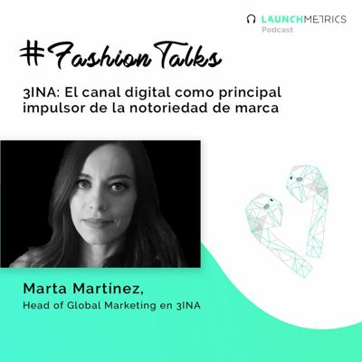 Cover art for #FashionTalks 3INA: El canal digital como principal impulsor de la notoriedad de marca