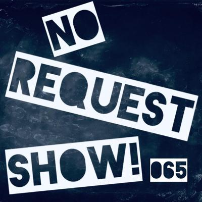 Cover art for NO REQUEST SHOW! 065 AUGUST (MIXED BY TONIQUE)