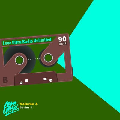 Cover art for 2021 Love Ultra Radio Unlimited Volume 4 Series 1