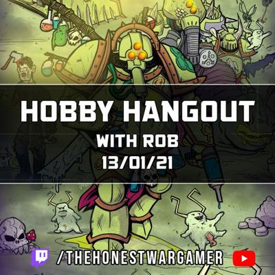 Cover art for Hobby Hangout with Rob (13/1/21)