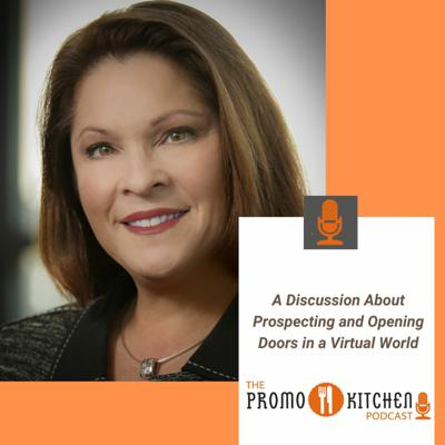 Cover art for Promo Kitchen Podcast: A Discussion About Prospecting and Opening Doors in a Virtual World