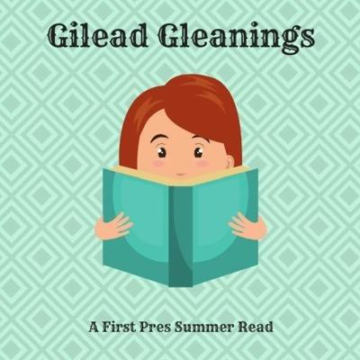 Cover art for 07.24.20 - Gilead Gleanings