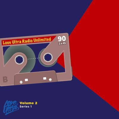 Cover art for 2021 Love Ultra Radio Unlimited Volume 2 Series 1