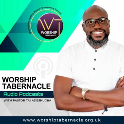 Worship Tabernacle Podcasts