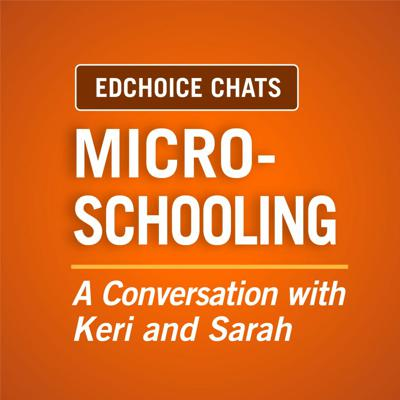 Cover art for Ep. 215:  Micro-schooling - A Conversation with Keri Rodrigues and Sarah Raybon