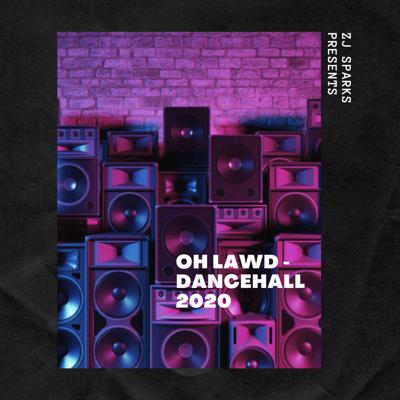 Cover art for ZJ SPARKS presents OH LAWD - Dancehall