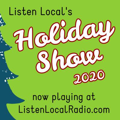 Cover art for Holiday Edition 2020 Listen Local Show