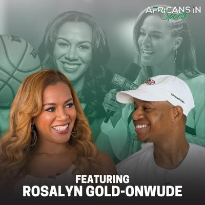 Cover art for AIS Podcast S2E6 - We Dive Into Rosalyn Gold-Onwude's Basketball Days and Life As A Broadcaster