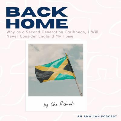 Cover art for Why as a Second Generation Caribbean, I Will Never Consider England My Home by Che Richards