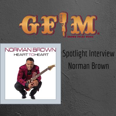 Cover art for GFM Spotlight Interview: Norman Brown
