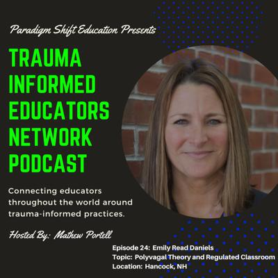 Cover art for Episode #24:  Emily Read Daniels - Trauma Informed Educators Network Podcast