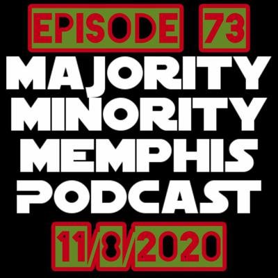 Cover art for Minority Memphis Podcast Season 3 Episode 73 11/8/2020
