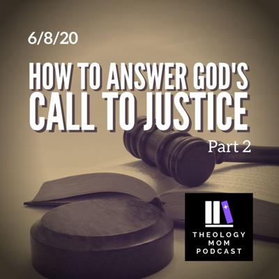 Cover art for How to Answer God's Call to Justice, part 2