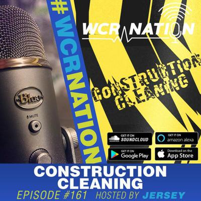Cover art for Construction cleaning | WCR Nation EP 161 | The Window Cleaning Podcast