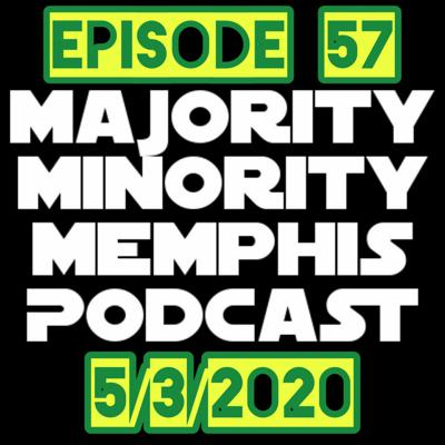 Cover art for Majority Minority Memphis Podcast Season 3 Episode 57 5/3/2020