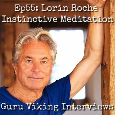 Cover art for Ep55: Lorin Roche - Instinctive Meditation