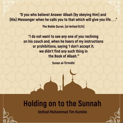 Cover art for Holding On To The Sunnah   Part One   Muhammad Tim Humble