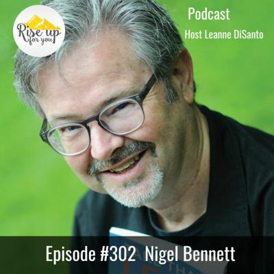 Cover art for Episode #302 with Nigel Bennett - Risking it all for what really matters!