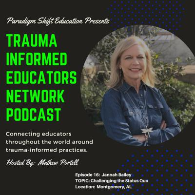 Cover art for Episode #16:  Jannah Bailey -Trauma Informed Educators Network Podcast