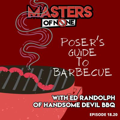 Cover art for Ep 18.20 - Posers Guide To BBQ