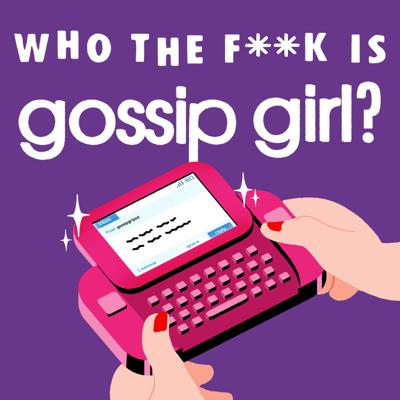 Who the F**k Is Gossip Girl?