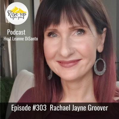 Cover art for Episode #303 with Rachael Jayne Groover - Being Seen and Increasing Your Magnetic Presence