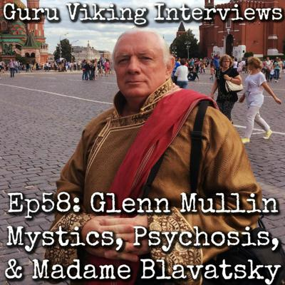 Cover art for Ep58: Glenn Mullin - Mystics, Psychosis, & Madame Blavatsky