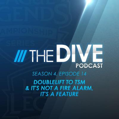 Cover art for The Dive | Doublelift to TSM & It's Not a Fire Alarm, It's a Feature (Season 4, Episode 14)