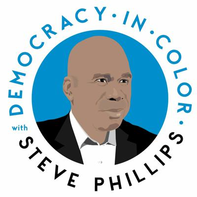 Democracy in Color with Steve Phillips