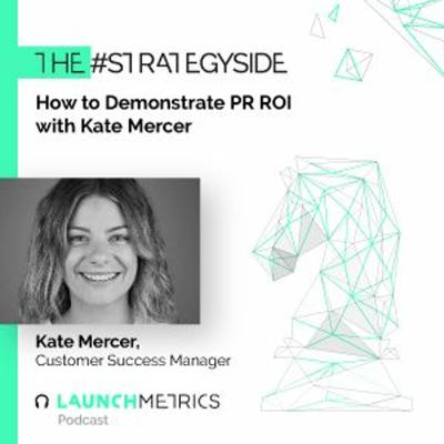 Cover art for #TheStrategySide: How to Demonstrate PR ROI With Kate Mercer