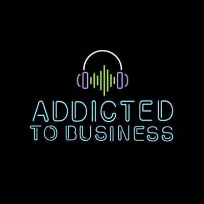 Addicted To Business